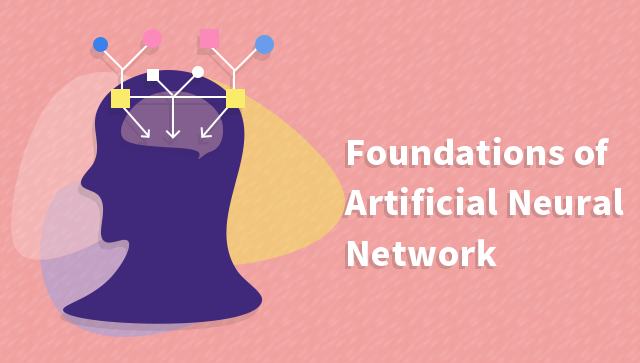 Foundations of Artificial Neural Network