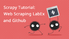 Scrapy Tutorial: Web Scrapying LabEx and Github