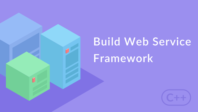 Building Web Service Framework with C++