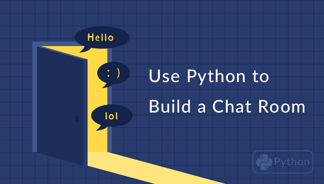 Use Python to Build a Chat Room