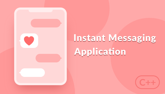 Implement Instant Messaging Application with C++