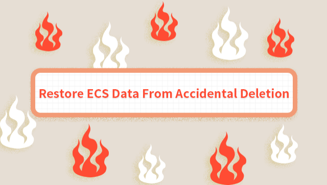 Restore ECS Data From Accidental Deletion