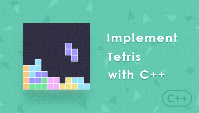 Implement the Tetris with C++