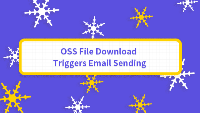 OSS File Download Triggers Email Sending