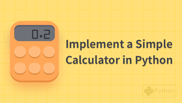 Implement a Simple Calculator in Python