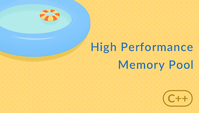 High Performance Memory Pool with C++