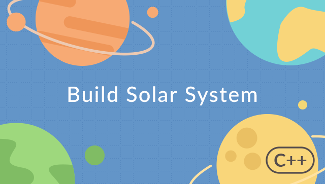 Building Solar System with C++