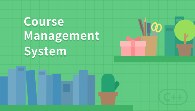 Implement Course Management System with C++